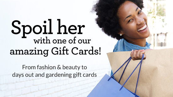 Spoil her with Gift Cards